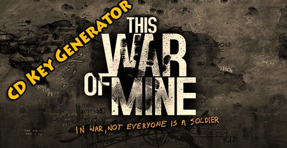 This War of Mine free steam code keygen tool 2015