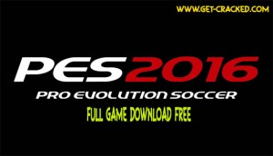 PES 16 Free Full Game Download Now