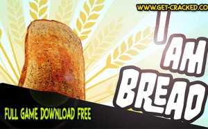 I Am Bread full steam game download free