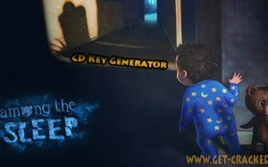 Among The Sleep CD Key Generator