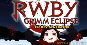 RWBY: Grimm Eclipse CD Key Generator 2016