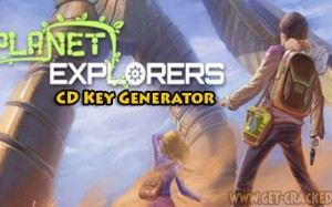 Planet Explorers CD Key Generator 2016
